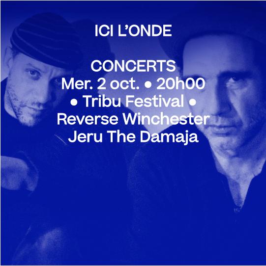 2 oct. 20h • Tribu Festival : Reverse Winchester + Nomadic Massive