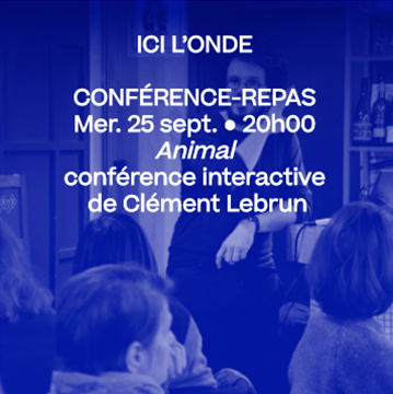 25 sept. 20h • Conférence-Repas : Animal